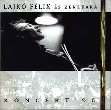 Koncert '98 – Lajkó Félix és Zenekara