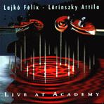 Live at Academy Lajkó Félix-Lőrinszky Attila